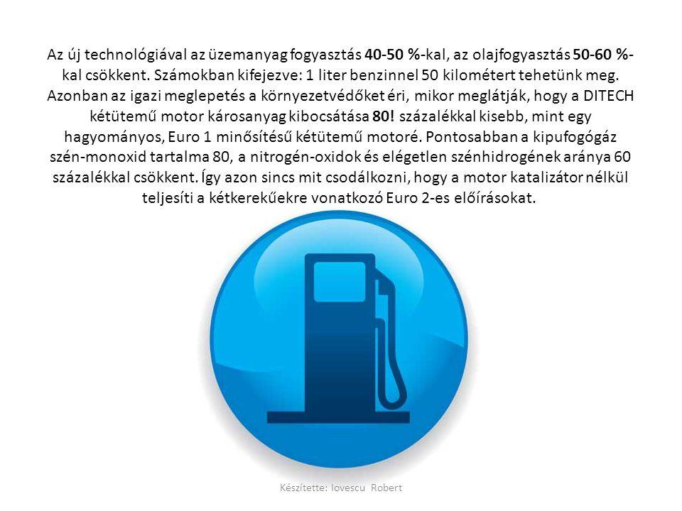 Az új technológiával az üzemanyag fogyasztás 40-50 %-kal, az olajfogyasztás 50-60 %- kal csökkent.