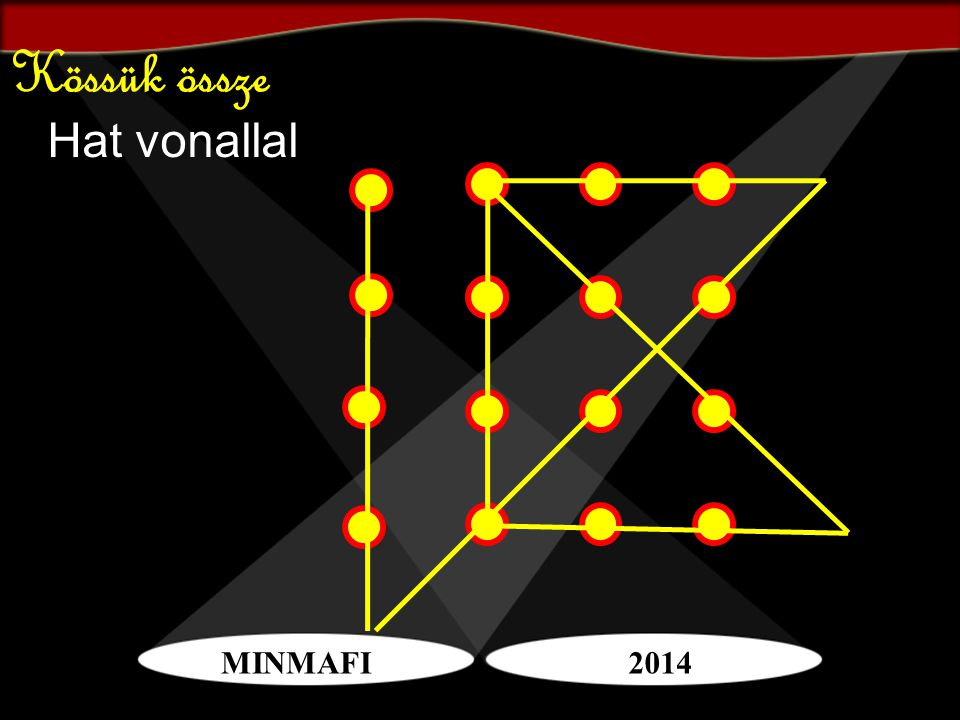 MINMAFI2014 Kössük össze Hat vonallal