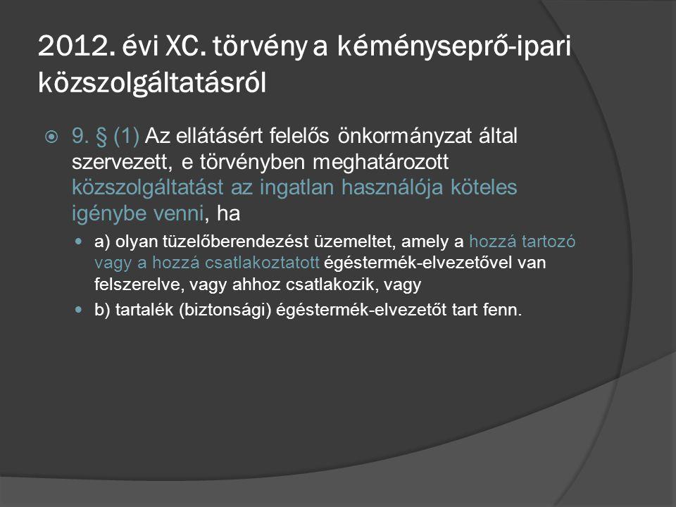  9.§ (2) Az ingatlan használója köteles  a) a közszolgáltató 6.