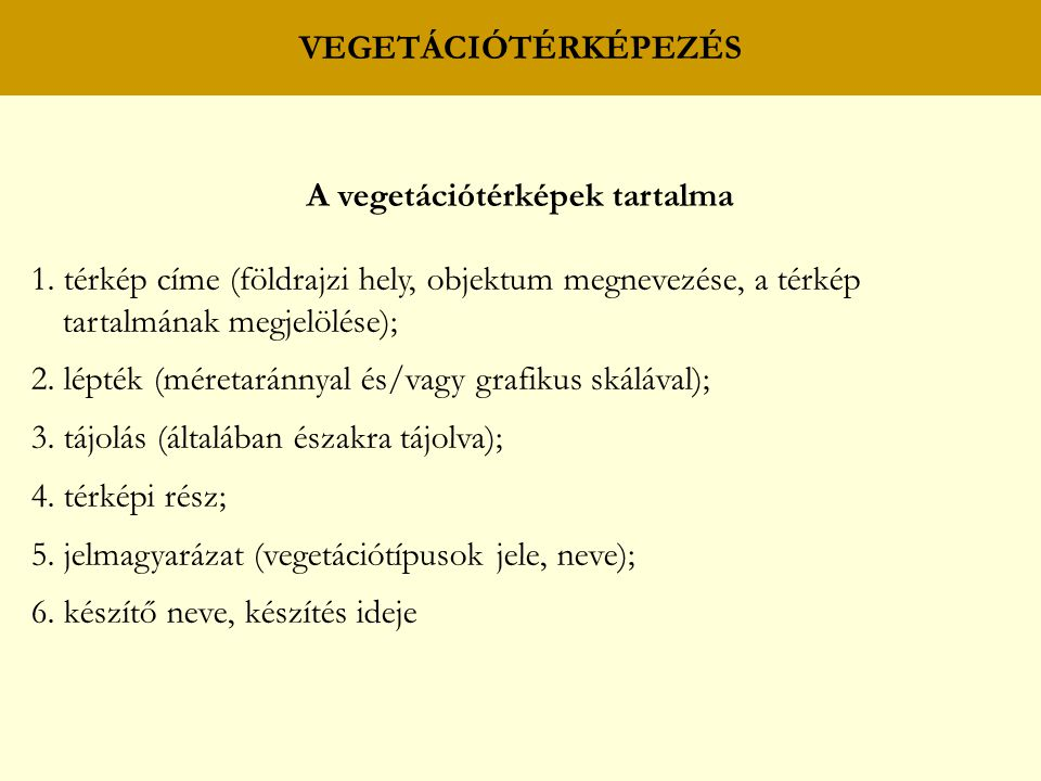 VEGETÁCIÓTÉRKÉPEZÉS A vegetációtérképek tartalma 1.