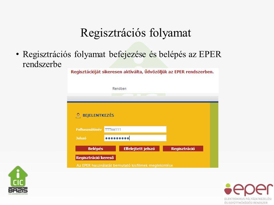 Regisztrációs folyamat • Regisztrációs folyamat befejezése és belépés az EPER rendszerbe