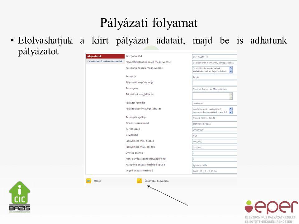 Pályázati folyamat • Elolvashatjuk a kiírt pályázat adatait, majd be is adhatunk pályázatot