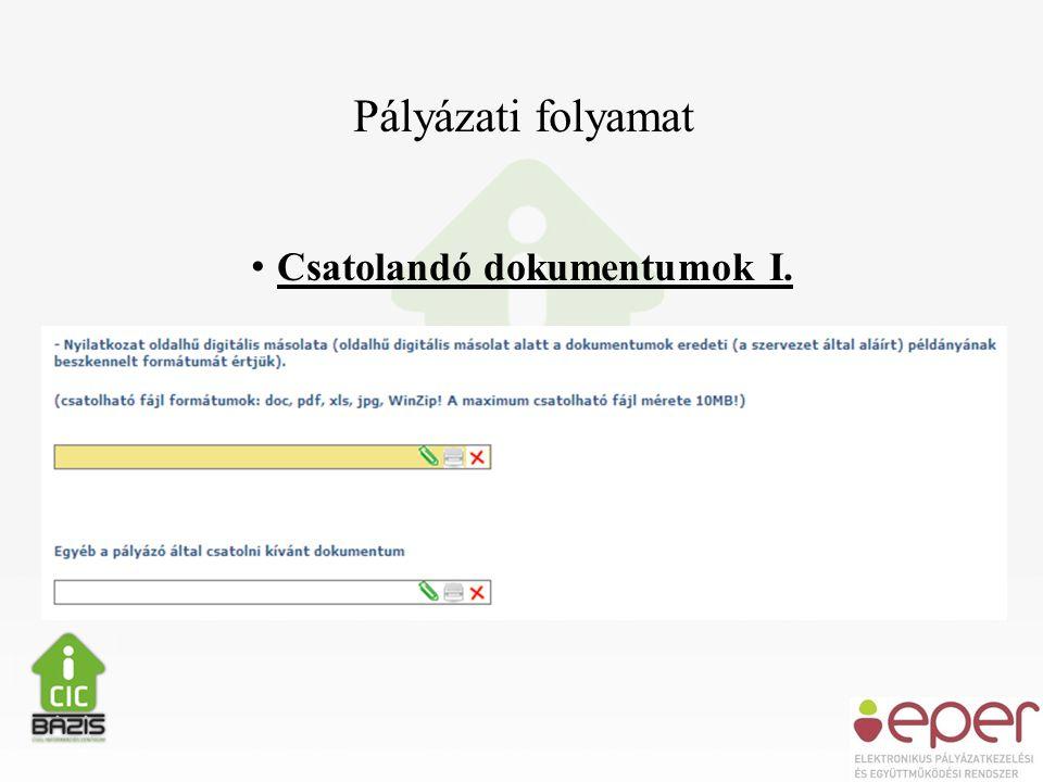 Pályázati folyamat • Csatolandó dokumentumok I.
