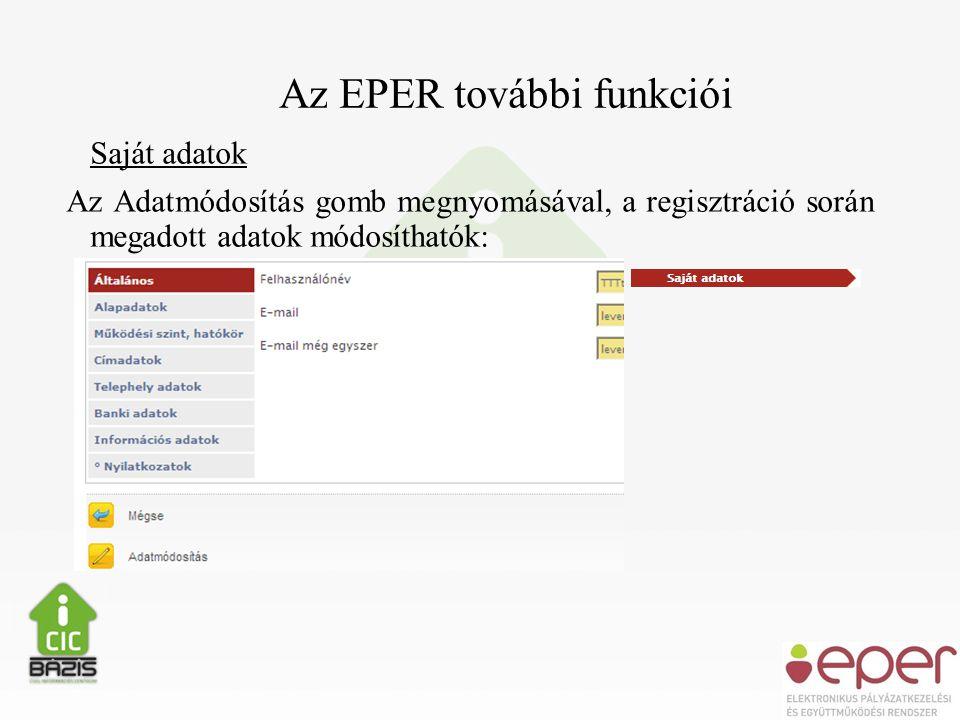 Az EPER további funkciói Saját adatok Az Adatmódosítás gomb megnyomásával, a regisztráció során megadott adatok módosíthatók: