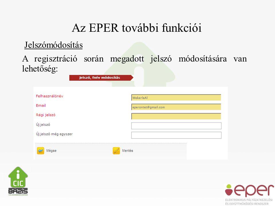 Az EPER további funkciói Jelszómódosítás A regisztráció során megadott jelszó módosítására van lehetőség: