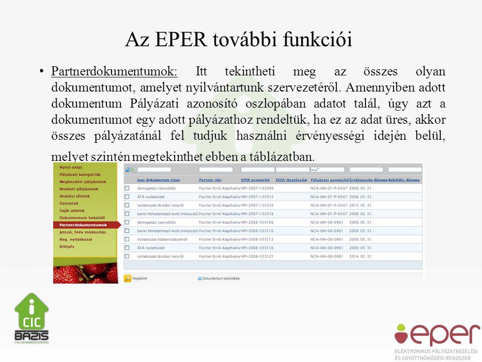 Az EPER további funkciói • Partnerdokumentumok: Itt tekintheti meg az összes olyan dokumentumot, amelyet nyilvántartunk szervezetéről.