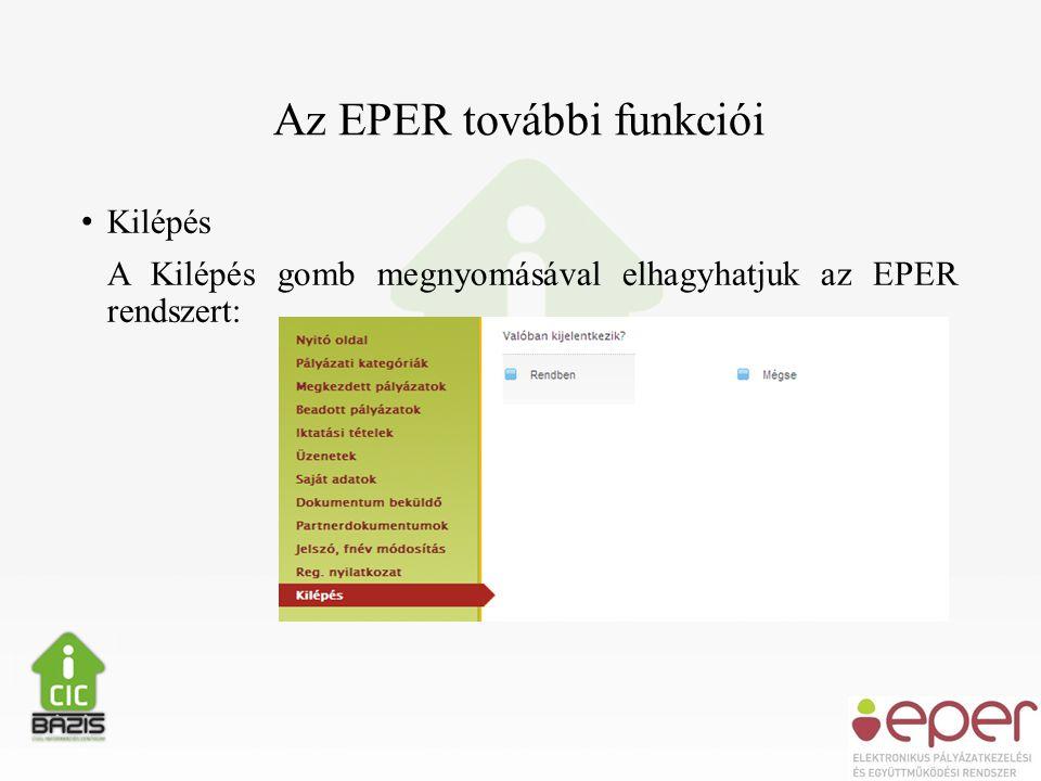 Az EPER további funkciói • Kilépés A Kilépés gomb megnyomásával elhagyhatjuk az EPER rendszert: