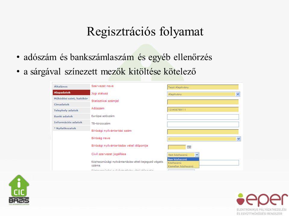 • adószám és bankszámlaszám és egyéb ellenőrzés • a sárgával színezett mezők kitöltése kötelező Regisztrációs folyamat