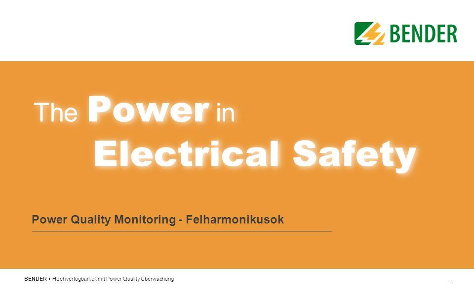 2 BENDER > Hochverfügbarkeit mit Power Quality Überwachung Herzlich Willkommen.