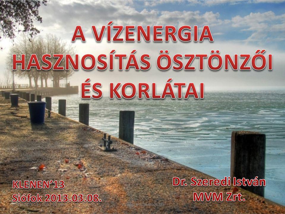 KLENEN 13 - 2013.03.08.12Vízenergia hasznosítás •A vízenergia Európa belső forrása.