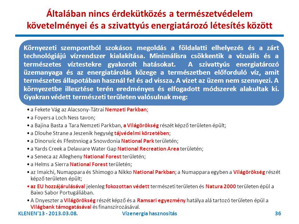 KLENEN'13 - 2013.03.08.36Vízenergia hasznosítás Általában nincs érdekütközés a természetvédelem követelményei és a szivattyús energiatározó létesítés