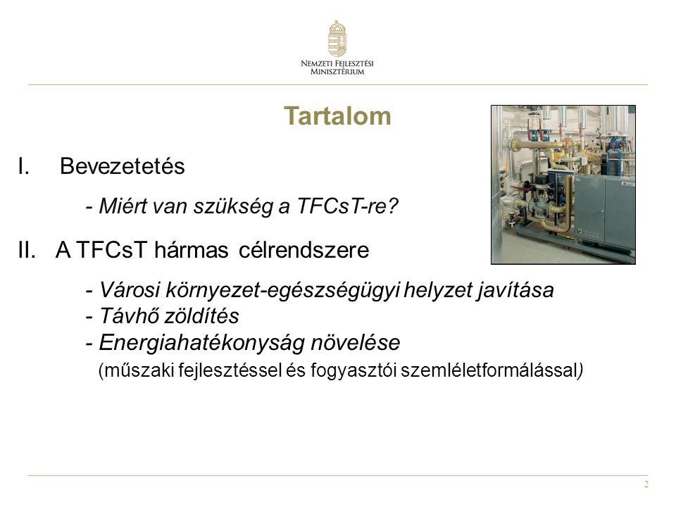 2 Tartalom I.Bevezetetés - Miért van szükség a TFCsT-re.