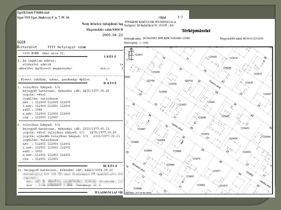  Ingatlan-nyilvántartás átalakítása: a járási földhivatal az ingatlan adatainak megváltozását eredményez ő eljárást folytat le, majd az ezen eljárás eredményeként létrejöv ő adatokat az ingatlan- nyilvántartásban átvezeti.