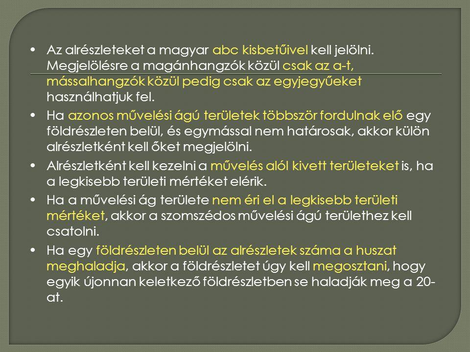 •Az alrészleteket a magyar abc kisbetűivel kell jelölni. Megjelölésre a magánhangzók közül csak az a-t, mássalhangzók közül pedig csak az egyjegyűeket