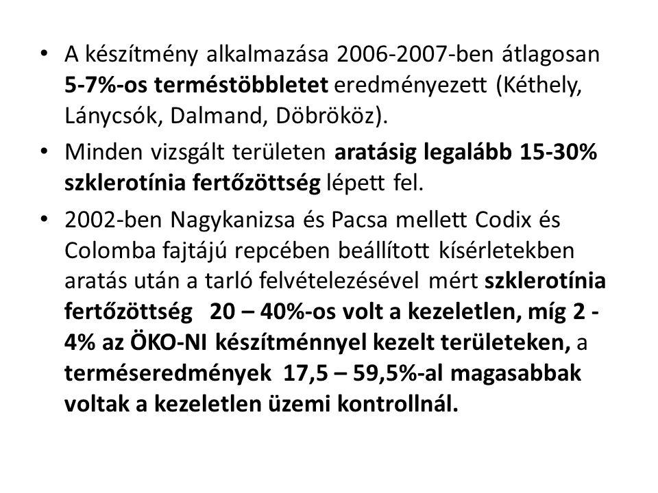 • A készítmény alkalmazása 2006-2007-ben átlagosan 5-7%-os terméstöbbletet eredményezett (Kéthely, Lánycsók, Dalmand, Döbrököz). • Minden vizsgált ter