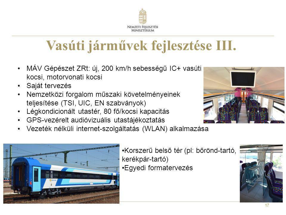 Vasúti járművek fejlesztése III. •MÁV Gépészet ZRt: új, 200 km/h sebességű IC+ vasúti kocsi, motorvonati kocsi •Saját tervezés •Nemzetközi forgalom mű
