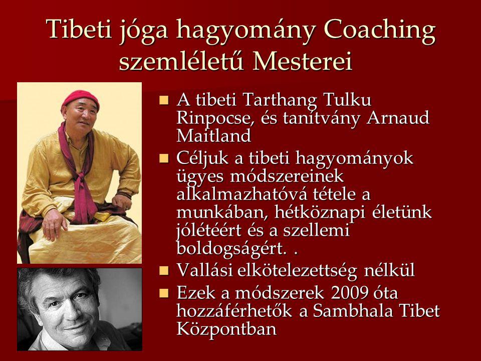 Tibeti jóga hagyomány Coaching szemléletű Mesterei Tibeti jóga hagyomány Coaching szemléletű Mesterei  A tibeti Tarthang Tulku Rinpocse, és tanítvány