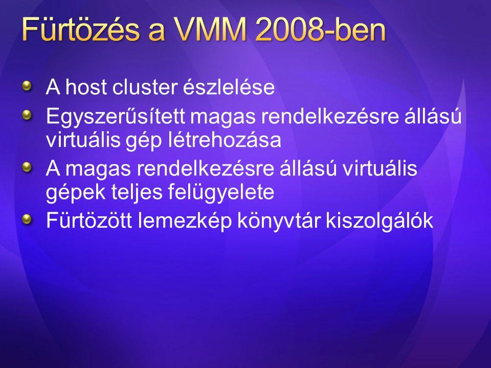 A host cluster észlelése Egyszerűsített magas rendelkezésre állású virtuális gép létrehozása A magas rendelkezésre állású virtuális gépek teljes felüg