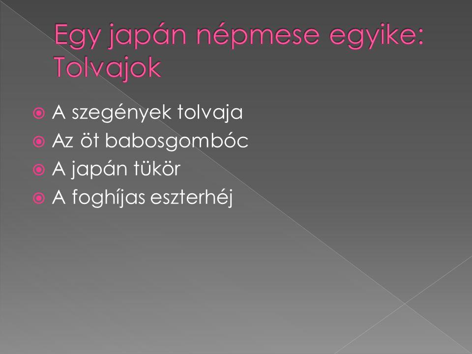  A szegények tolvaja  Az öt babosgombóc  A japán tükör  A foghíjas eszterhéj