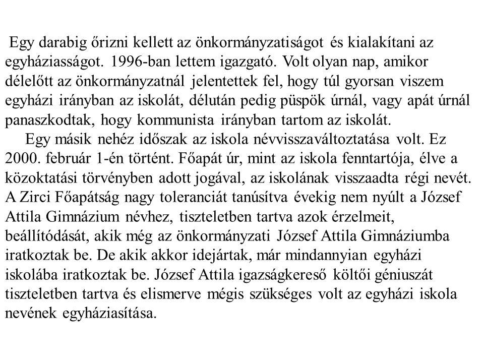 """Jubileumi beszéd 2002-ből """"Ez a """"szenvedéssel szépséget termő"""" átalakulás megtörtént. A szenvedésről nem panaszképen, de elmondok néhány dolgot, nehéz"""