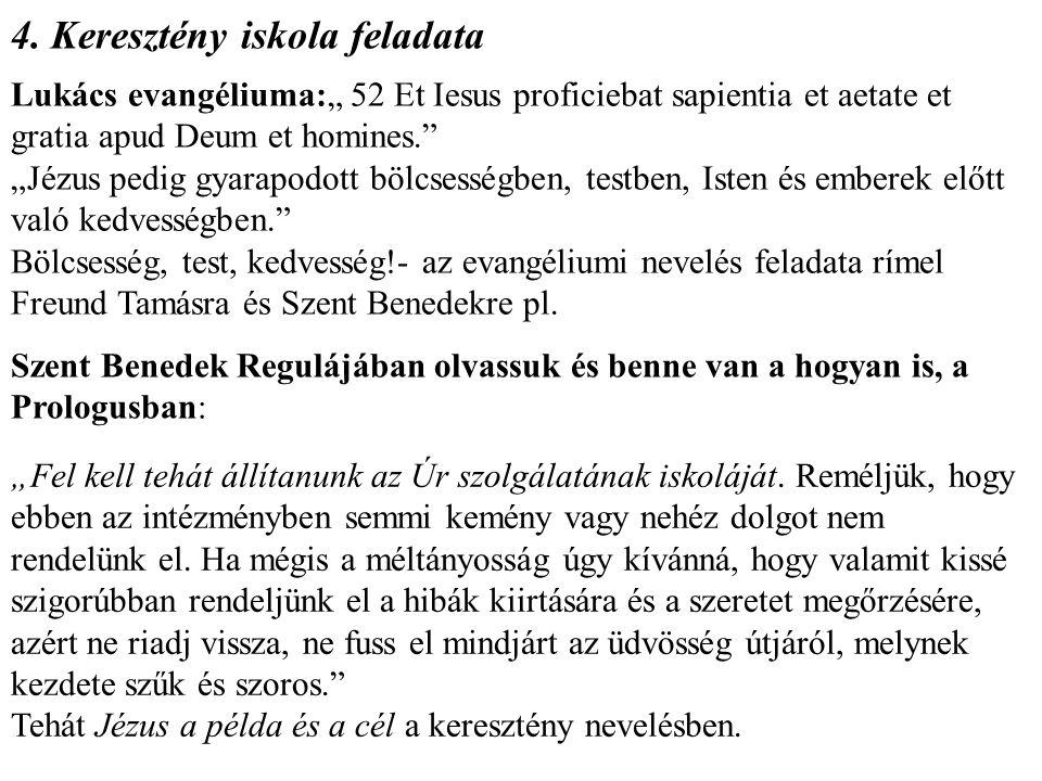 """3. Iskola feladata: Freund Tamás nemzetközileg elfogadott agykutató szerint (egyetértek vele és már harminc éve próbálom úgy csinálni): """"Azt vallom, h"""