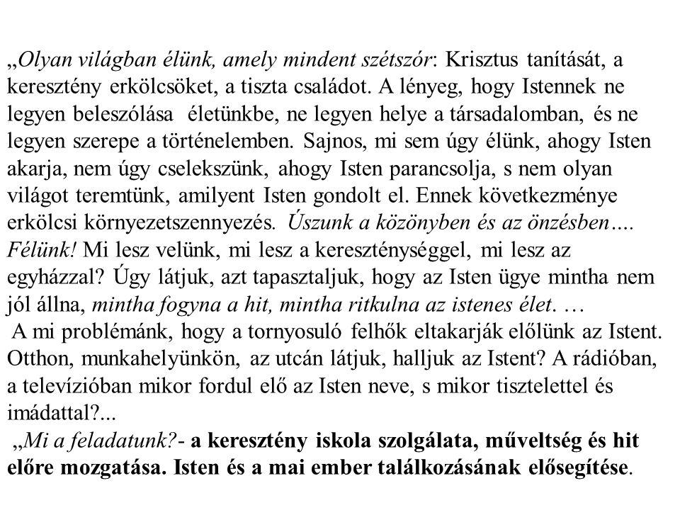 Kozma Imre atya: Kozma Imre atyával voltam egy közös érettségi találkozón. Neki az 50., nekem a 35. volt. Ő mondta a homiliát és szót ejtett a kereszt