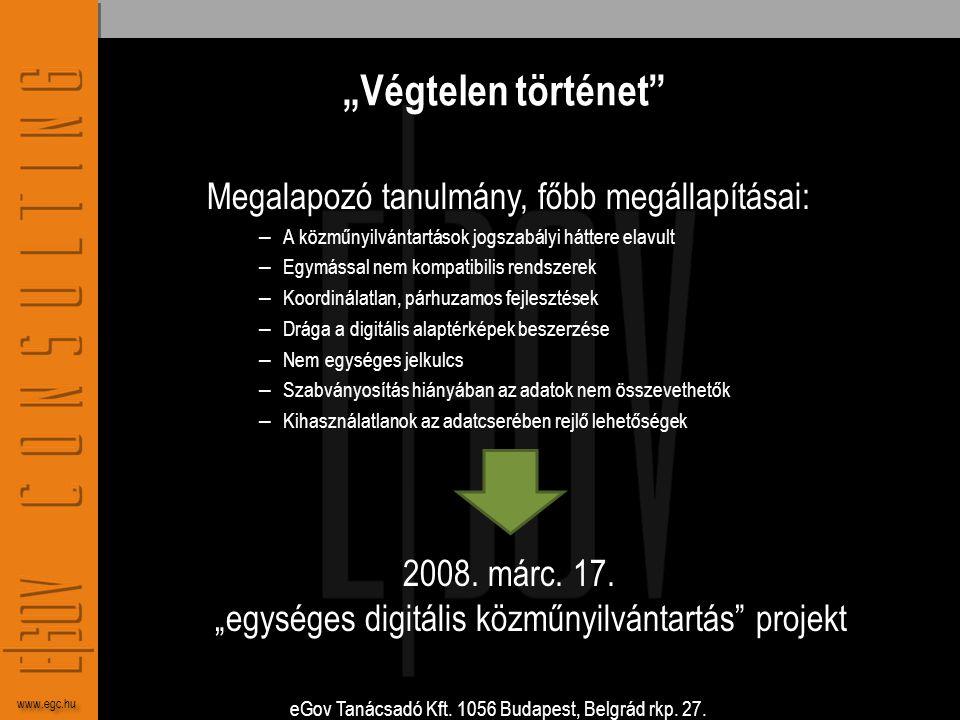"""eGov Tanácsadó Kft. 1056 Budapest, Belgrád rkp. 27. www.egc.hu """"Végtelen történet"""" Megalapozó tanulmány, főbb megállapításai: – A közműnyilvántartások"""