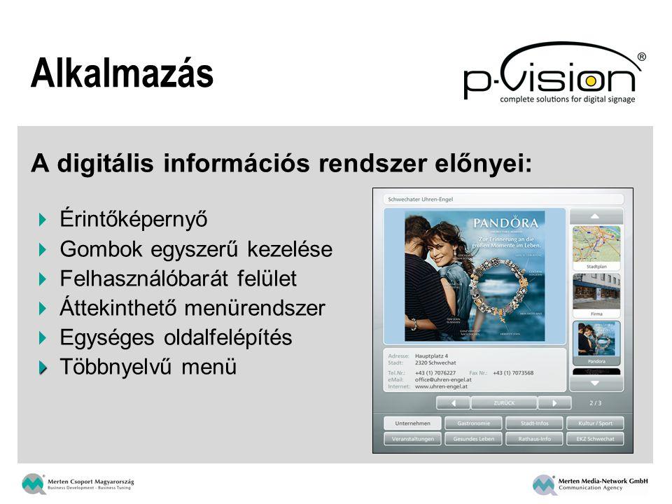 A digitális információs rendszer előnyei:  Érintőképernyő  Gombok egyszerű kezelése  Felhasználóbarát felület  Áttekinthető menürendszer  Egysége