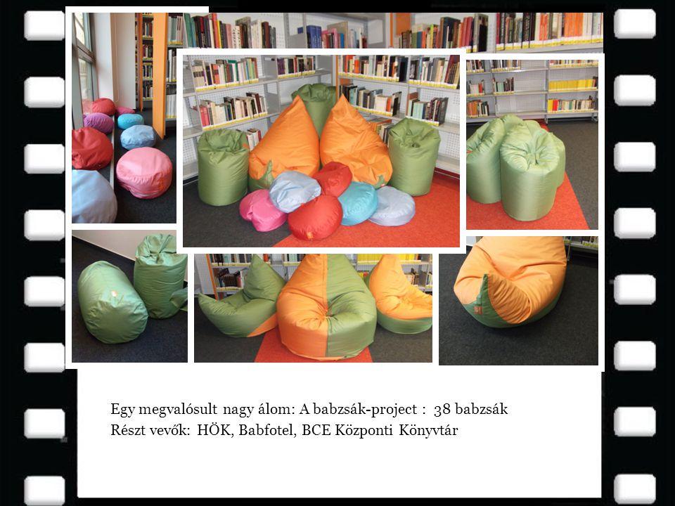 Egy megvalósult nagy álom: A babzsák-project : 38 babzsák Részt vevők: HÖK, Babfotel, BCE Központi Könyvtár