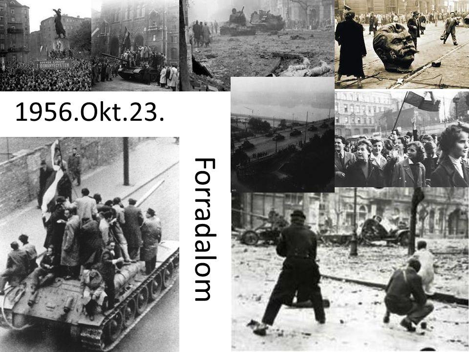 1956.Okt.23. Forradalom