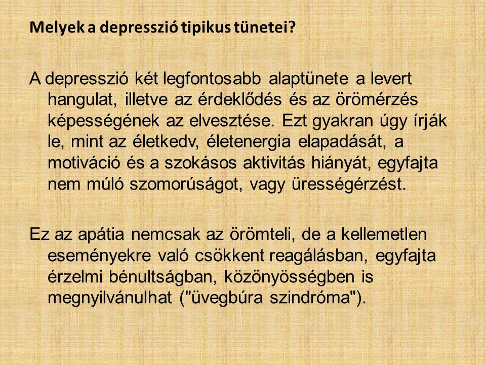 Melyek a depresszió tipikus tünetei? A depresszió két legfontosabb alaptünete a levert hangulat, illetve az érdeklődés és az örömérzés képességének az