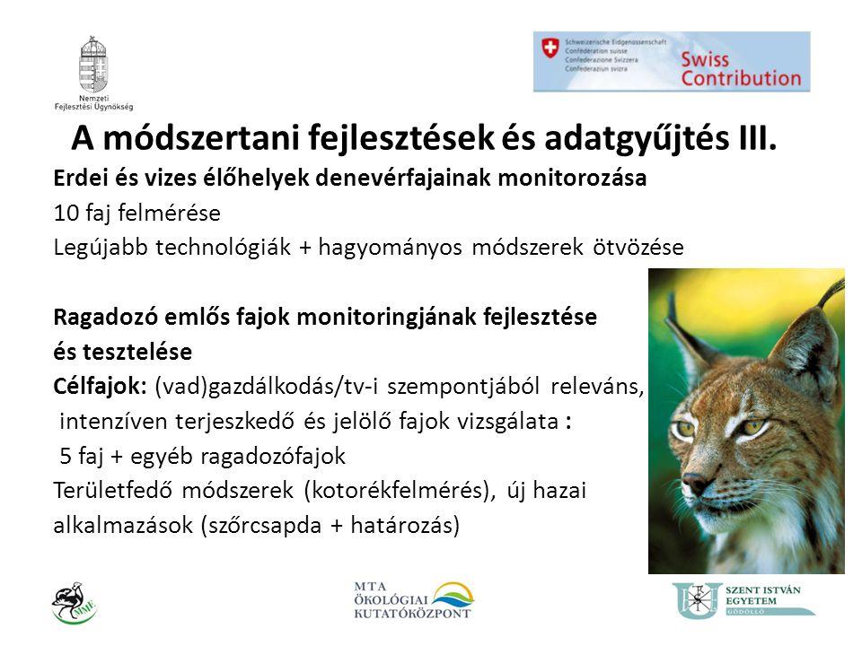 A módszertani fejlesztések és adatgyűjtés III. Erdei és vizes élőhelyek denevérfajainak monitorozása 10 faj felmérése Legújabb technológiák + hagyomán