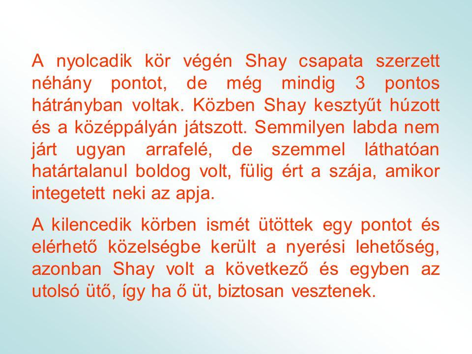 - Fuss Shay, fuss az elsőre.
