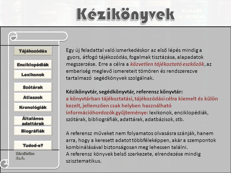 Enciklopédia: görög eredetű, teljes tudományt, a tudás egészét jelenti.