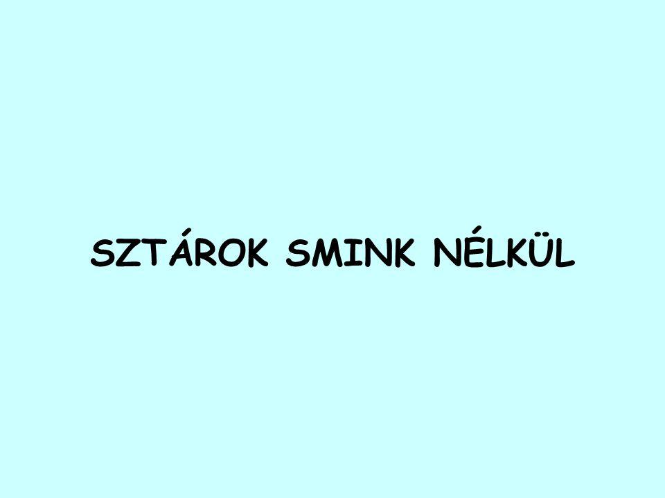 SZTÁROK SMINK NÉLKÜL