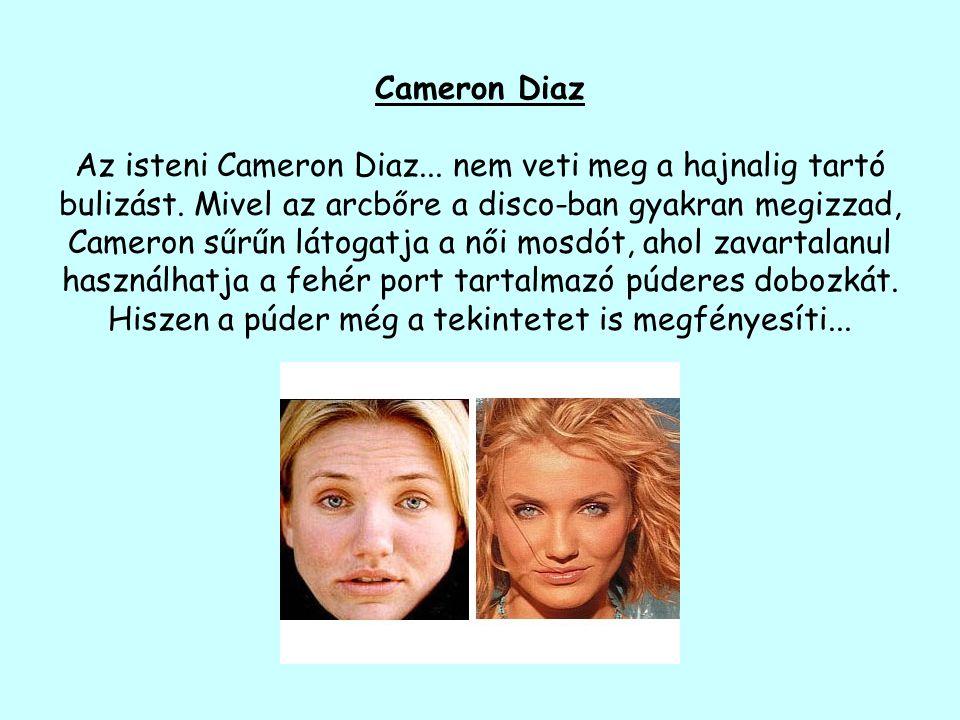 Cameron Diaz Az isteni Cameron Diaz... nem veti meg a hajnalig tartó bulizást.