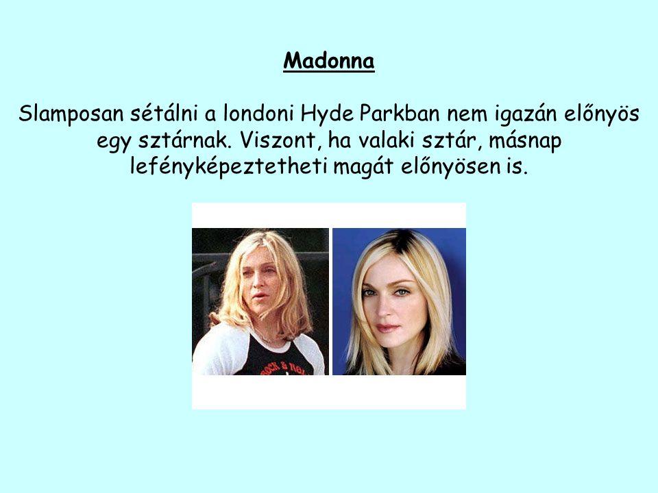 Madonna Slamposan sétálni a londoni Hyde Parkban nem igazán előnyös egy sztárnak.