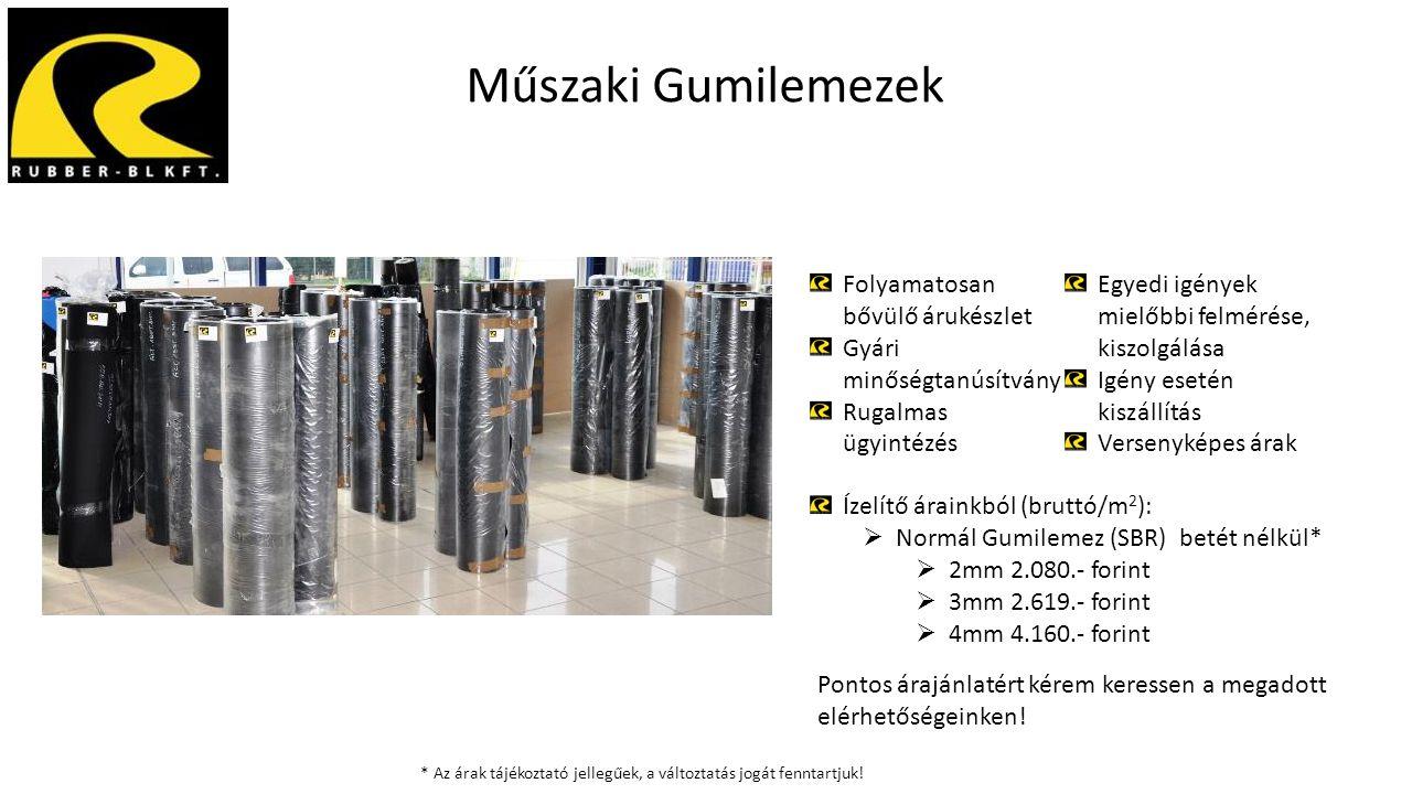 Műszaki Gumilemezek Folyamatosan bővülő árukészlet Gyári minőségtanúsítvány Rugalmas ügyintézés Egyedi igények mielőbbi felmérése, kiszolgálása Igény