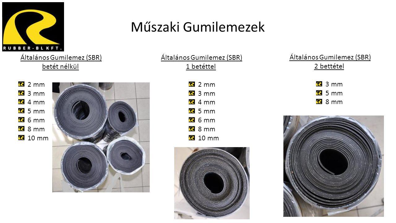 Műszaki Gumilemezek Általános Gumilemez (SBR) betét nélkül 2 mm 3 mm 4 mm 5 mm 6 mm 8 mm 10 mm Általános Gumilemez (SBR) 1 betéttel 2 mm 3 mm 4 mm 5 m