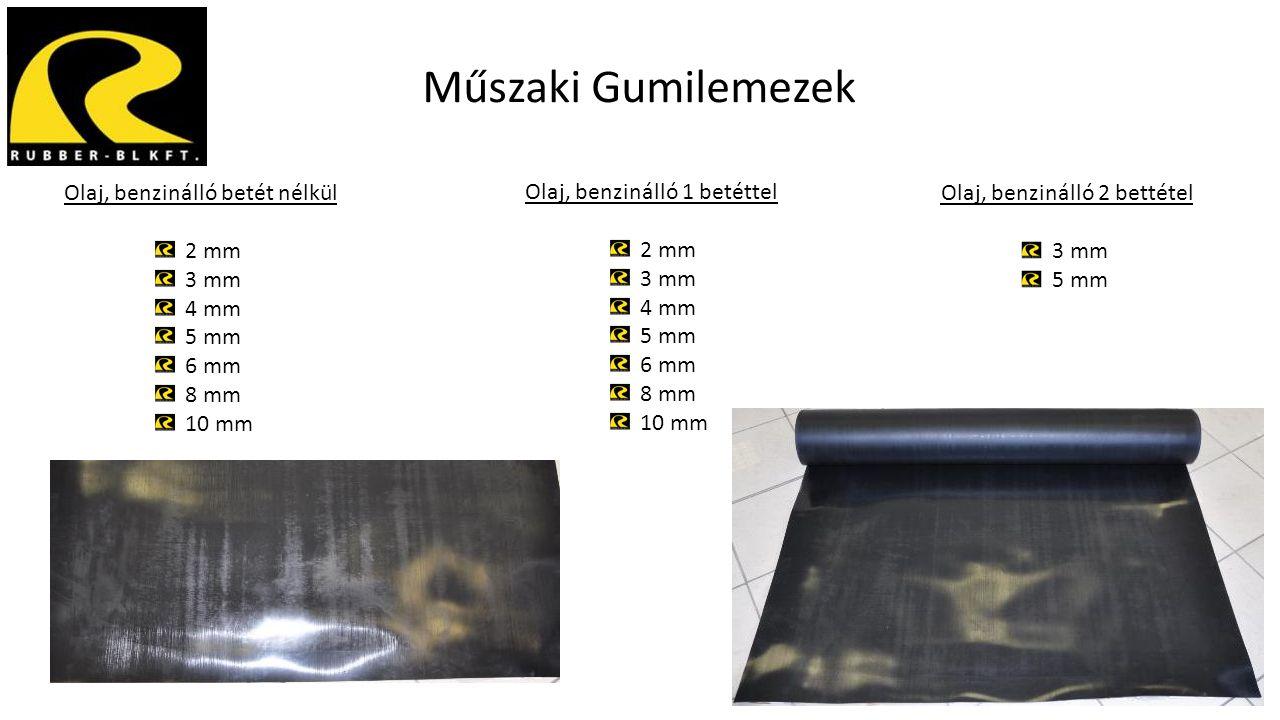Műszaki Gumilemezek Olaj, benzinálló betét nélkül 2 mm 3 mm 4 mm 5 mm 6 mm 8 mm 10 mm Olaj, benzinálló 1 betéttel 2 mm 3 mm 4 mm 5 mm 6 mm 8 mm 10 mm