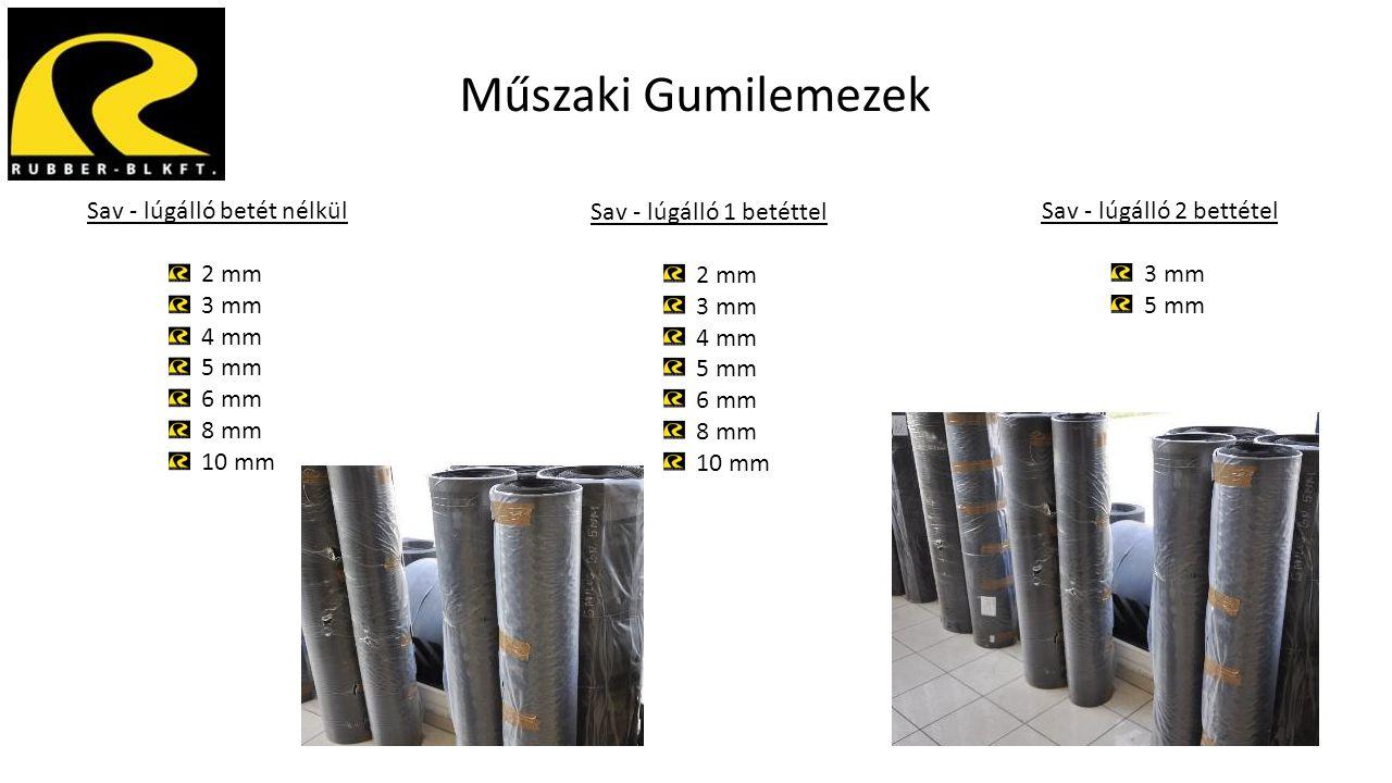 Műszaki Gumilemezek Sav - lúgálló betét nélkül 2 mm 3 mm 4 mm 5 mm 6 mm 8 mm 10 mm Sav - lúgálló 1 betéttel 2 mm 3 mm 4 mm 5 mm 6 mm 8 mm 10 mm Sav -
