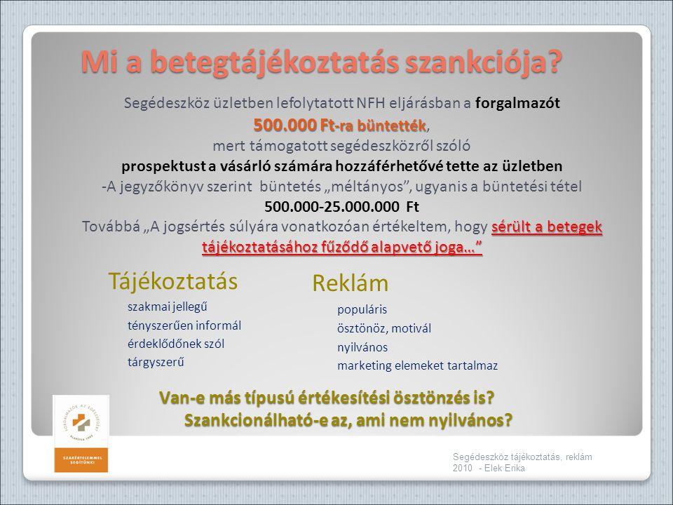 Tájékoztatás szakmai jellegű tényszerűen informál érdeklődőnek szól tárgyszerű Segédeszköz tájékoztatás, reklám 2010 - Elek Erika Reklám populáris ösz