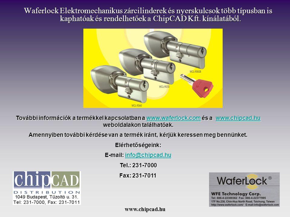 www.chipcad.hu Waferlock Elektromechanikus zárcilinderek és nyerskulcsok több típusban is kaphatóak és rendelhetőek a ChipCAD Kft.
