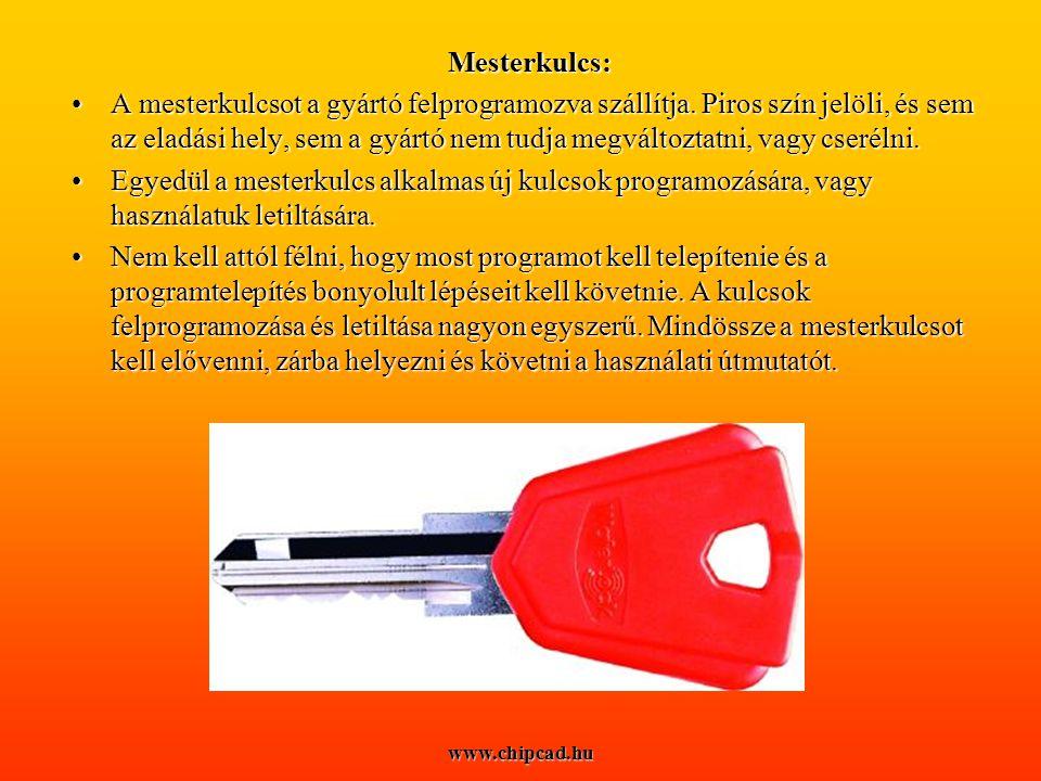 www.chipcad.hu Mesterkulcs: •A mesterkulcsot a gyártó felprogramozva szállítja.