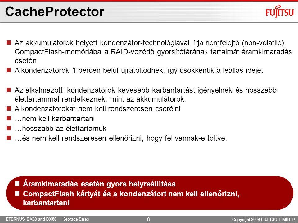 ETERNUS DX60 and DX80 Storage Sales Copyright 2009 FUJITSU LIMITED 9 ?????????????????.