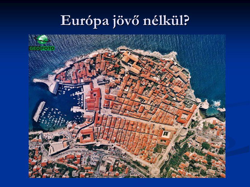 Európa jövő nélkül?