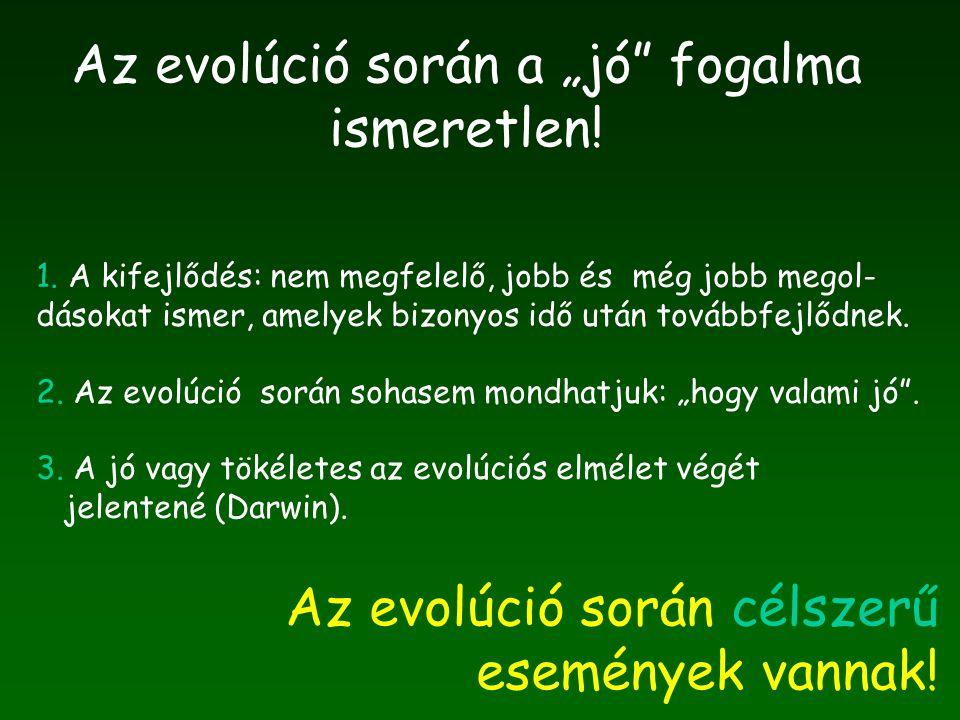 """Az evolúció során a """"jó fogalma ismeretlen. 1."""