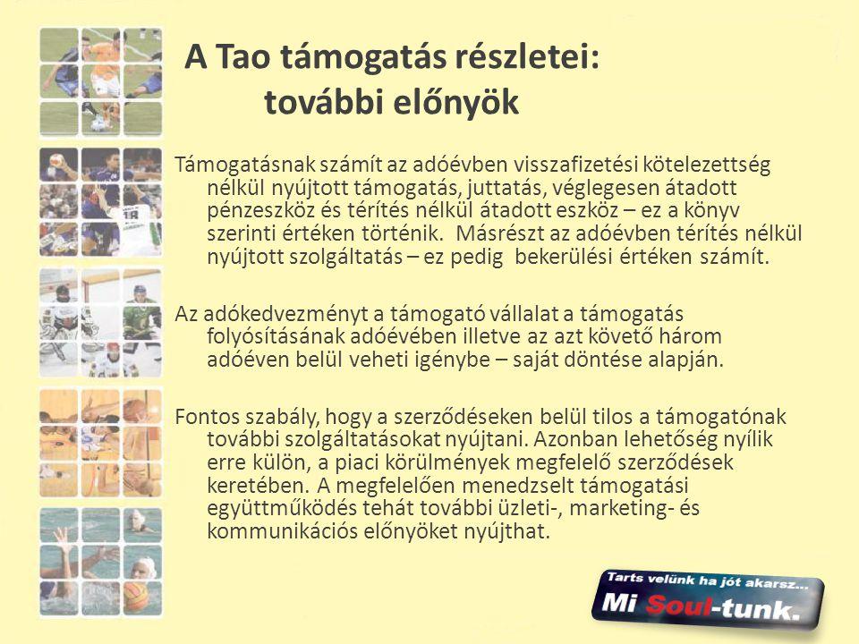 A Tao támogatás részletei: további előnyök Támogatásnak számít az adóévben visszafizetési kötelezettség nélkül nyújtott támogatás, juttatás, véglegese