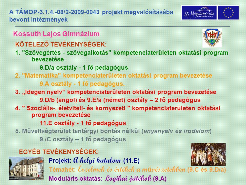 A TÁMOP-3.1.4.-08/2-2009-0043 projekt megvalósításába bevont intézmények Lurkóvár Óvoda Mosonmagyaróvár, Lajta szer 27.