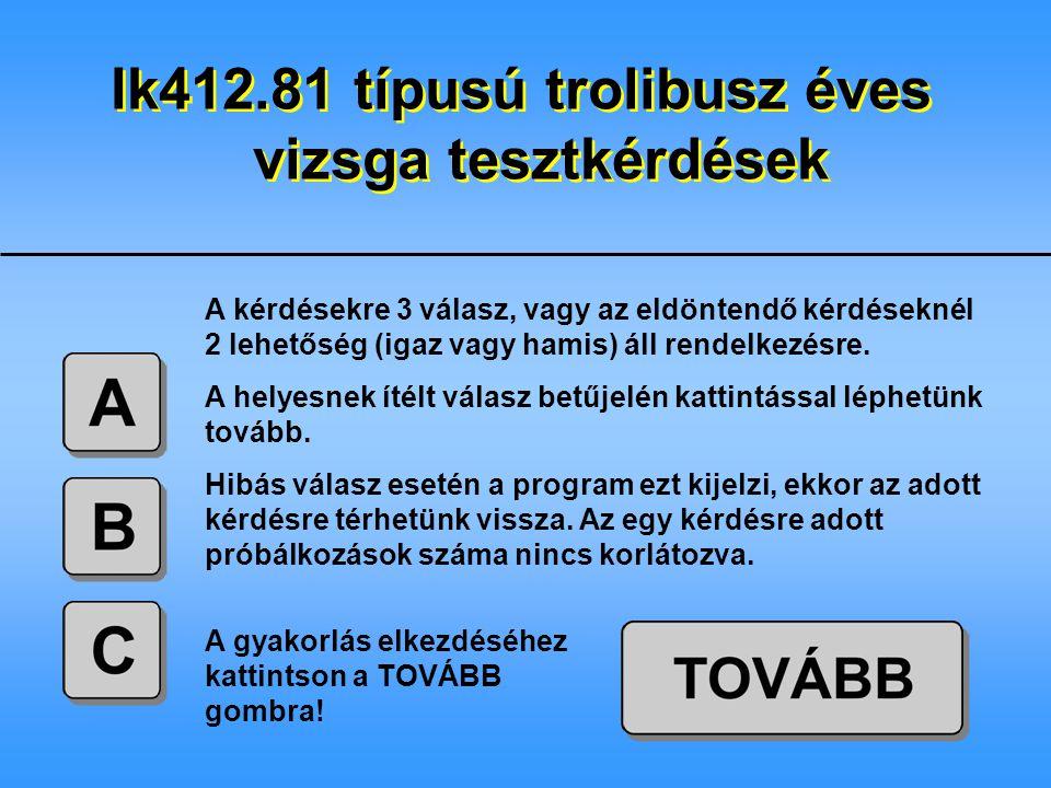 2500 mm 2550 mm 2600 mm 1. Milyen széles az Ik412-es típusú trolibusz?